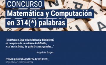 Un nuevo comienzo:  Concurso Literario 'Matemática y Computación en 314 palabras' (Plazo: 27 de Noviembre)